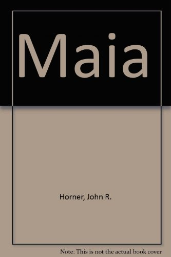 Maia (9780894717277) by John R. Horner; James Gorman