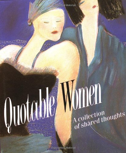 9780894717567: Quotable Women: A Collection Of Shared Thoughts (Miniature Editions)