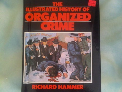 9780894717727: The Illustrated History of Organized Crime