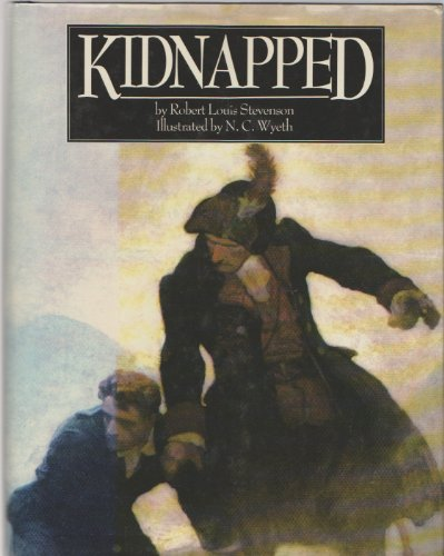 Kidnapped: Being Memoirs of the Adventures of: Stevenson, Robert Louis