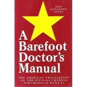9780894718106: A Barefoot Doctor's Manual: The American Translation of the Official Chinese Paramedical Manual