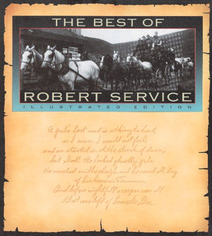 9780894718137: The Best Of Robert Service: Illustrated Edition