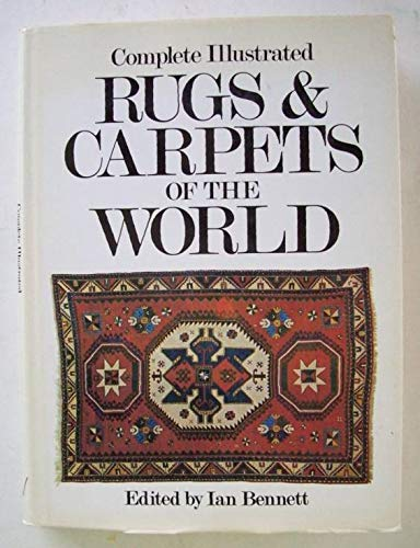 Complete illustrated Rugs and carpets of the world: Bennett Ian ( edition de )