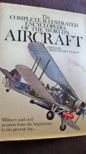 9780894790324: Complete Illustrated Encyclopedia of the World's Aircraft