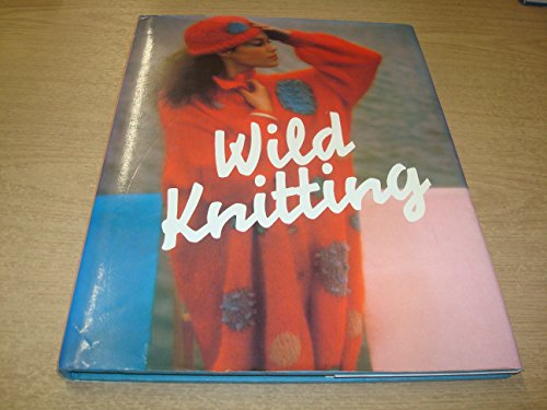 Wild Knitting [First U.S. Edition]: Jeffs, Angela [Editor]