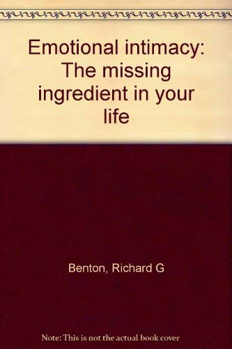 Emotional Intimacy: The Missing Ingredient