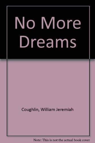 No More Dreams: Coughlin, William Jeremiah
