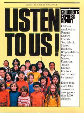 9780894800177: Listen to Us: The Children's Express Report