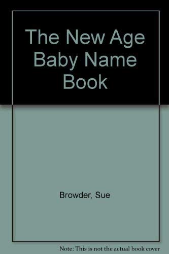 9780894800290: Title: The New Age Baby Name Book