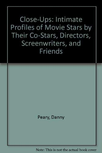 9780894800436: Close-Ups: Intimate Profiles of Movie Stars by Their Co-Stars, Directors, Screenwriters, and Friends