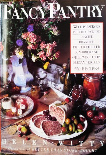 9780894800948: Fancy Pantry: Well Preserved- Prettily- Pickled- Candied- Brandied- Potted- Bottled Sun-Dried...