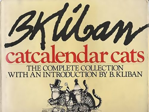 Catcalendar Cats: The Complete Collection: B. Kliban