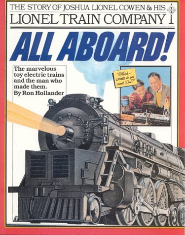 9780894801846: All aboard!: The Story of Joshua Lionel Cowen & His Lionel Train Company