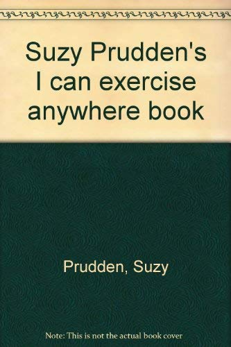 Suzy Prudden's I can exercise anywhere book (0894801856) by Prudden, Suzy