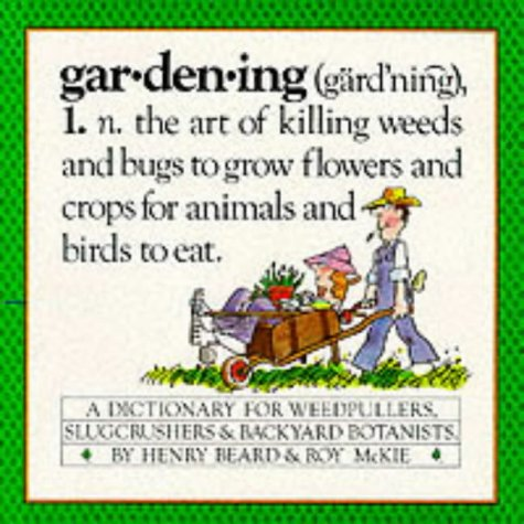 Gardening: A Gardener's Dictionary (0894802003) by Henry Beard; Roy McKie