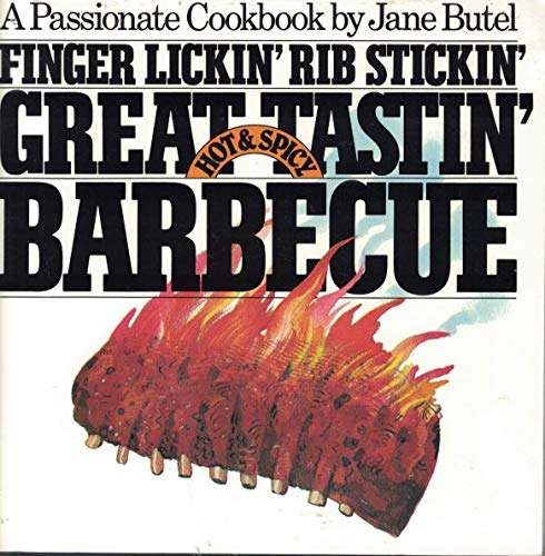 9780894802089: Finger Lickin' Rib Stickin' Great Tastin' Hot & Spicy Barbecue