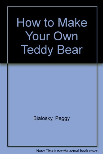 9780894802126: How to Make Your Own Teddy Bear
