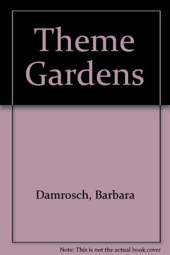 Theme Gardens (0894802186) by Damrosch, Barbara