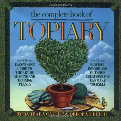 The Complete Book of Topiary ***DOUBLE SIGNED***