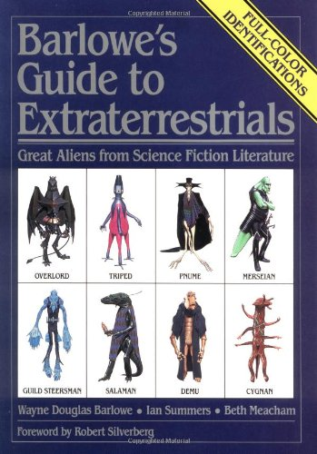 Barlowe's Guide to Extraterrestrials: Great Aliens from Science Fiction Literature (0894803247) by Wayne Douglas Barlowe; Ian Summers; Beth Meacham