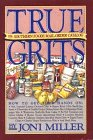 True Grits: The Southern Foods Mail-Order Catalog (0894803441) by Miller, Joni