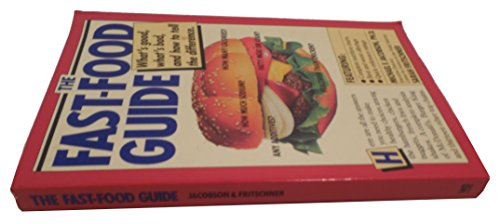 9780894803512: The Fast-Food Guide: What's Good, What's Bad, and How to Tell the Difference