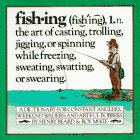 9780894803550: Fishing: A Dictionary for Constant Anglers, Weekend Waders, and Artful Bobbers