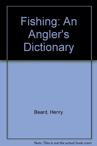 9780894803574: Fishing: An Angler's Dictionary
