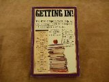 Getting in: The First Comprehensive Step-By-Step Strategy Guide to Acceptance at the College of ...