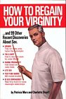 HOW TO REGAIN YOUR VIRGINITY.AND 99 OTHER: Marx, Patricia and
