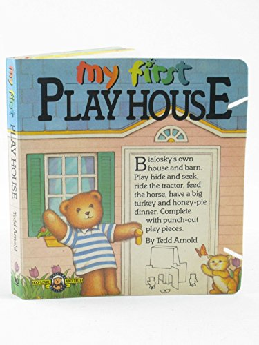 My First Play House (Bialosky & Friends) (9780894804717) by Arnold, Tedd