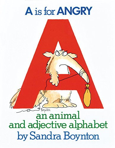 9780894805073: A Is for Angry: An Animal and Adjective Alphabet