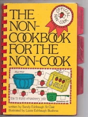 The Non Cookbook for the Non-Cook: Sandy Eshbaugh St. Clair