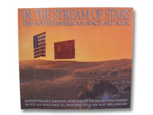 9780894807053: In the Stream of Stars: the Soviet-American Space Art Book