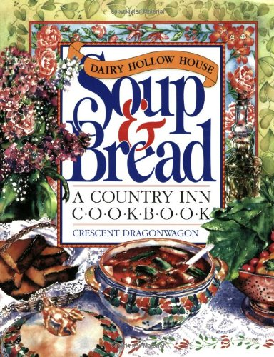 9780894807510: Dairy Hollow House Soup & Bread Cookbook