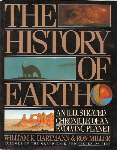 9780894807565: The History of the Earth: An Illustrated Chronicle of Our Planet
