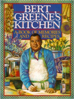 9780894807657: Bert Greene's Kitchen: A Book of Memories and Recipes