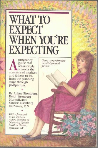 9780894807695: What to Expect When You're Expecting