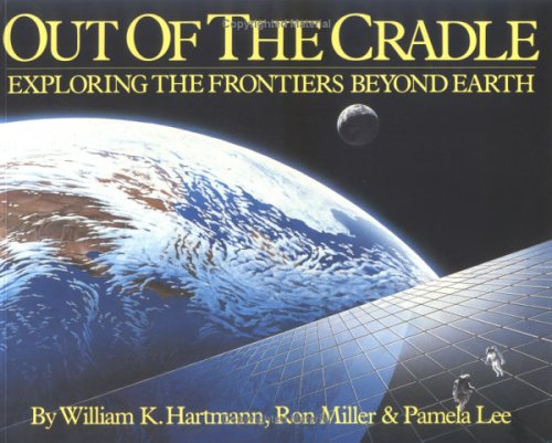 9780894807701: Out of the Cradle: Exploring the Frontiers Beyond Earth