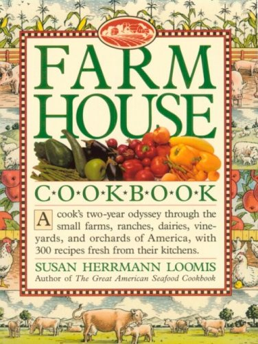 Farmhouse Cookbook: Loomis, Susan Herrmann