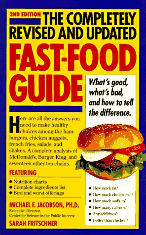 9780894808234: The Completely Revised and Updated Fast-Food Guide: What's Good, What's Bad, and How to Tell the Difference
