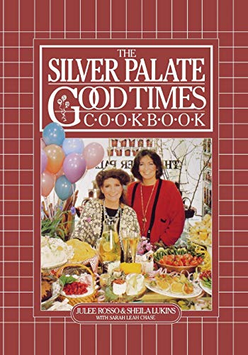 The Silver Palate Good Times Cookbook: Rosso, Julee &