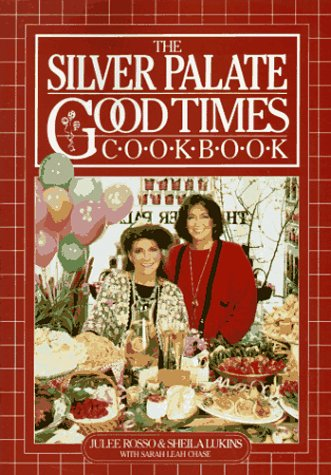 The Silver Palate Gpod Times Cookbook (First: Rosso, Julee; Lukins,