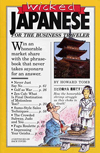 Wicked Japanese For The Business Traveler (0894808621) by Howard Tomb