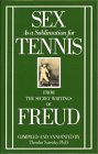 9780894809125: Sex As a Sublimation for Tennis: From the Secret Writings of Sigmund Freud
