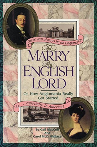 9780894809392: To Marry an English Lord or, How Anglomania Really Got Started