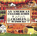 An American Celebration: The Art Of Charles Wysocki (Inscribed By Wysocki)