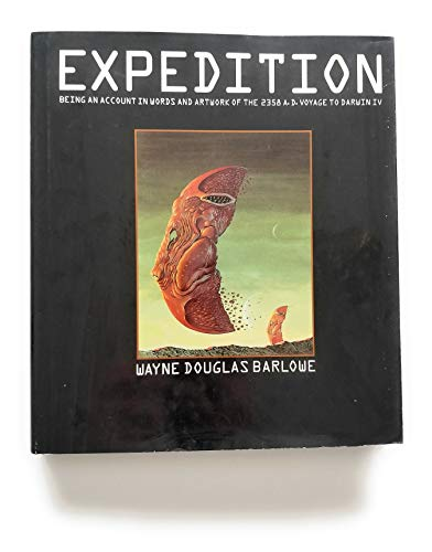 Expedition: Being an Account in Words and: Barlowe, Wayne Douglas