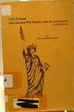 Let's pretend: Mae Dee and her family join the Juneteenth celebration : the third in a series ...