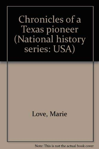 CHRONICLES OF A TEXAS PIONEER: Love, Marie